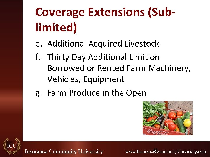 Coverage Extensions (Sublimited) e. Additional Acquired Livestock f. Thirty Day Additional Limit on Borrowed