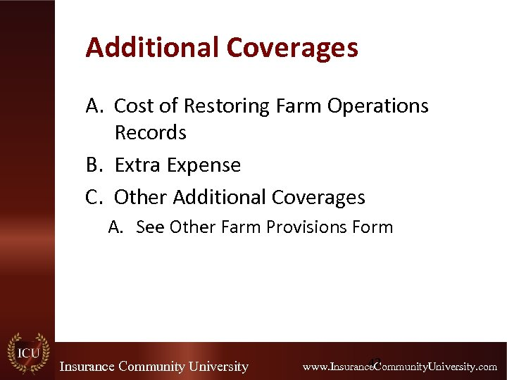 Additional Coverages A. Cost of Restoring Farm Operations Records B. Extra Expense C. Other