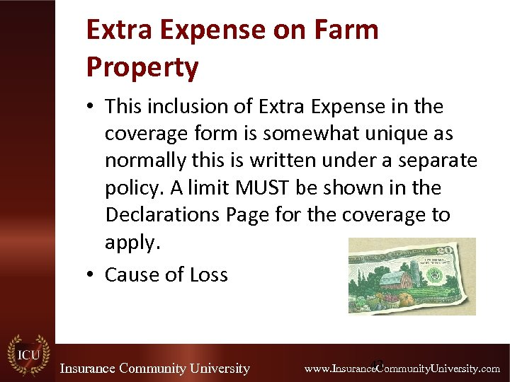 Extra Expense on Farm Property • This inclusion of Extra Expense in the coverage