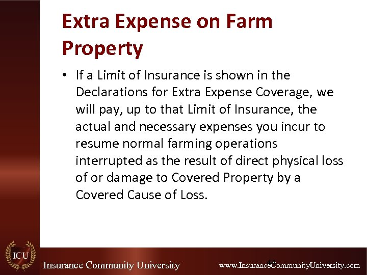 Extra Expense on Farm Property • If a Limit of Insurance is shown in