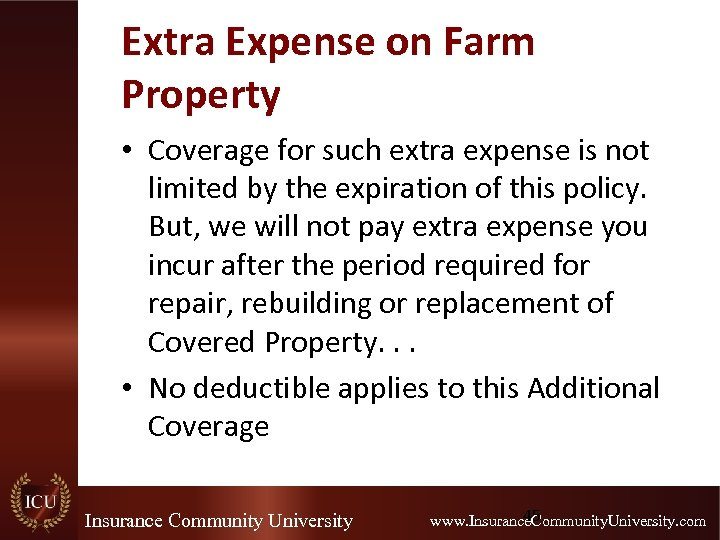 Extra Expense on Farm Property • Coverage for such extra expense is not limited