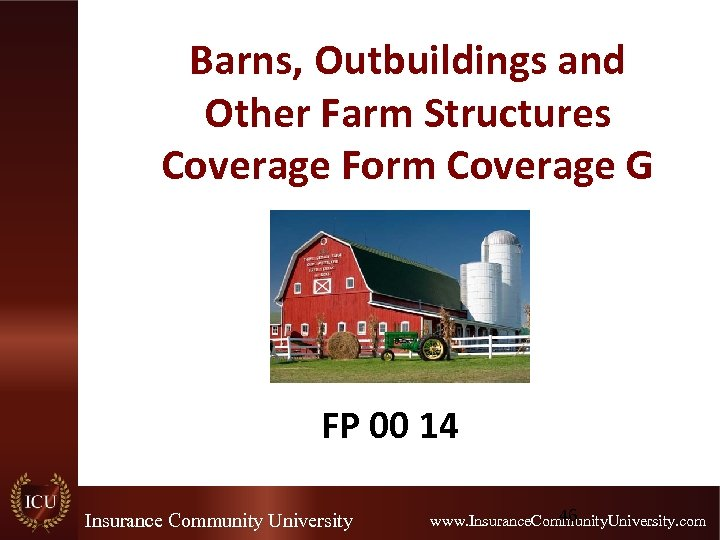 Barns, Outbuildings and Other Farm Structures Coverage Form Coverage G FP 00 14 Insurance