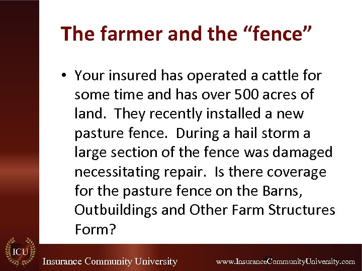 """The farmer and the """"fence"""" • Your insured has operated a cattle for some"""