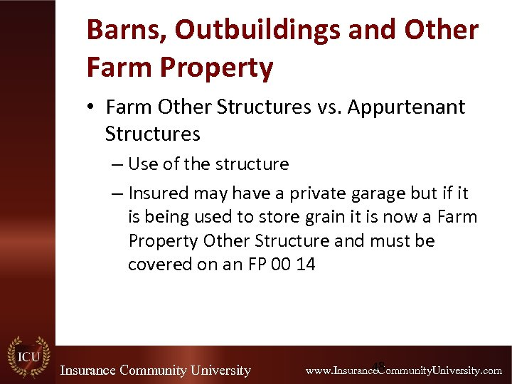 Barns, Outbuildings and Other Farm Property • Farm Other Structures vs. Appurtenant Structures –