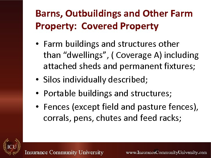 Barns, Outbuildings and Other Farm Property: Covered Property • Farm buildings and structures other