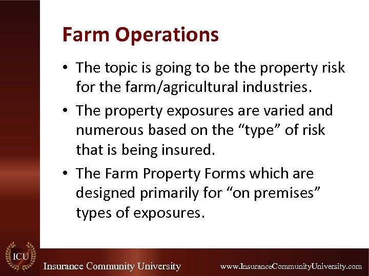 Farm Operations • The topic is going to be the property risk for the