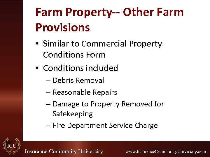 Farm Property-- Other Farm Provisions • Similar to Commercial Property Conditions Form • Conditions