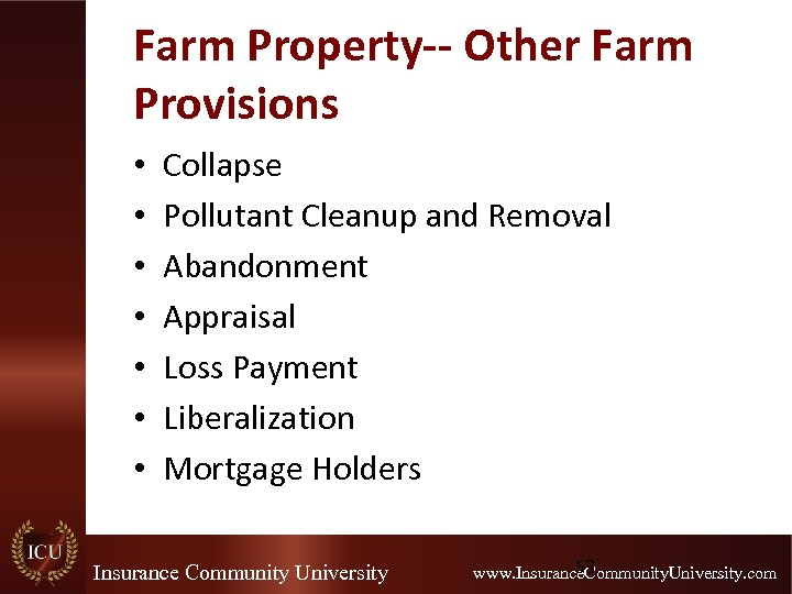 Farm Property-- Other Farm Provisions • • Collapse Pollutant Cleanup and Removal Abandonment Appraisal