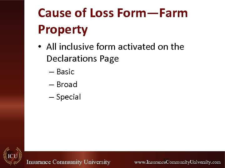 Cause of Loss Form—Farm Property • All inclusive form activated on the Declarations Page