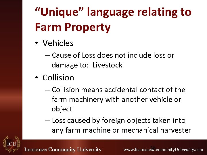 """""""Unique"""" language relating to Farm Property • Vehicles – Cause of Loss does not"""