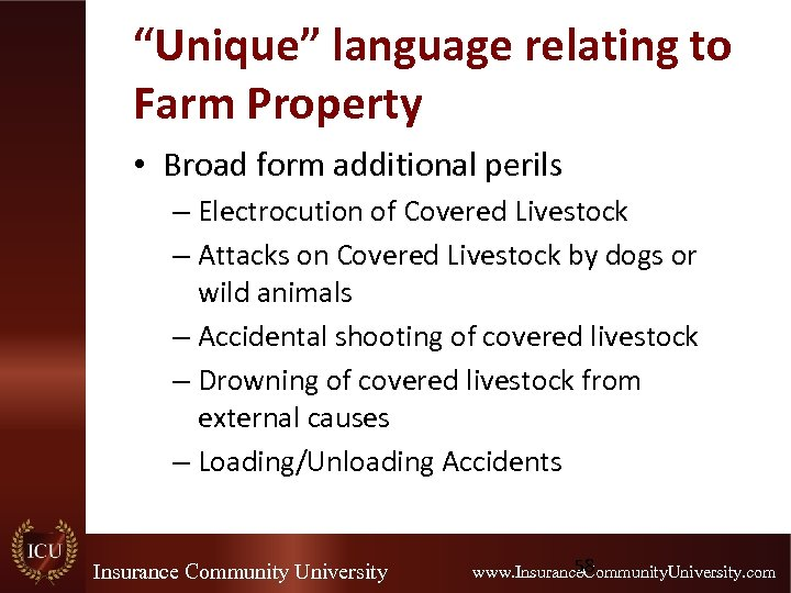 """""""Unique"""" language relating to Farm Property • Broad form additional perils – Electrocution of"""