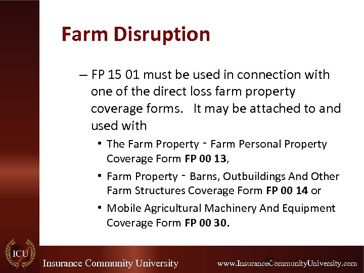 Farm Disruption – FP 15 01 must be used in connection with one of