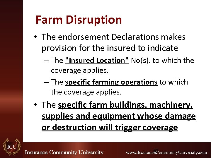 Farm Disruption • The endorsement Declarations makes provision for the insured to indicate –