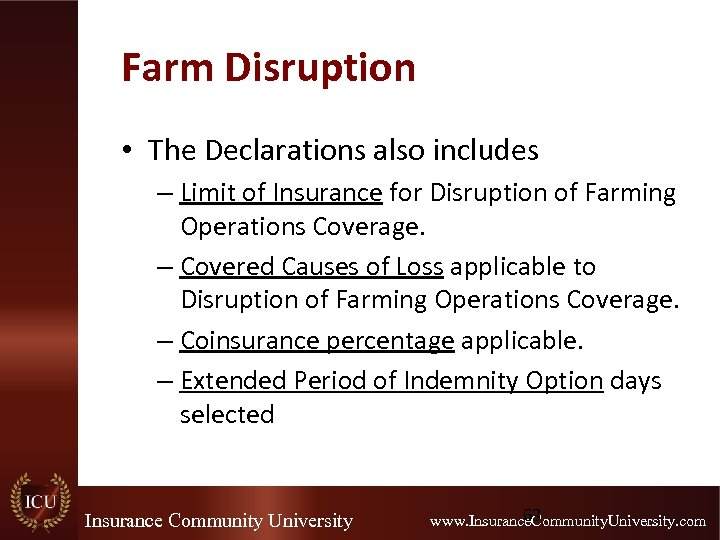 Farm Disruption • The Declarations also includes – Limit of Insurance for Disruption of