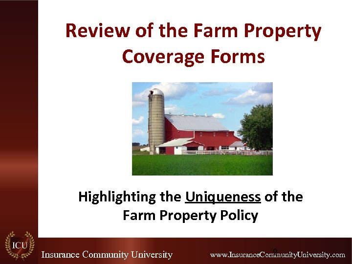 Review of the Farm Property Coverage Forms Highlighting the Uniqueness of the Farm Property