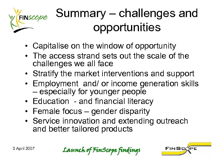 Summary – challenges and opportunities • Capitalise on the window of opportunity • The