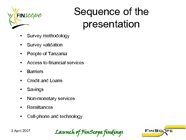 Sequence of the presentation • Survey methodology • Survey validation • People of Tanzania