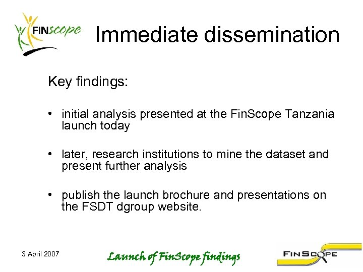 Immediate dissemination Key findings: • initial analysis presented at the Fin. Scope Tanzania launch