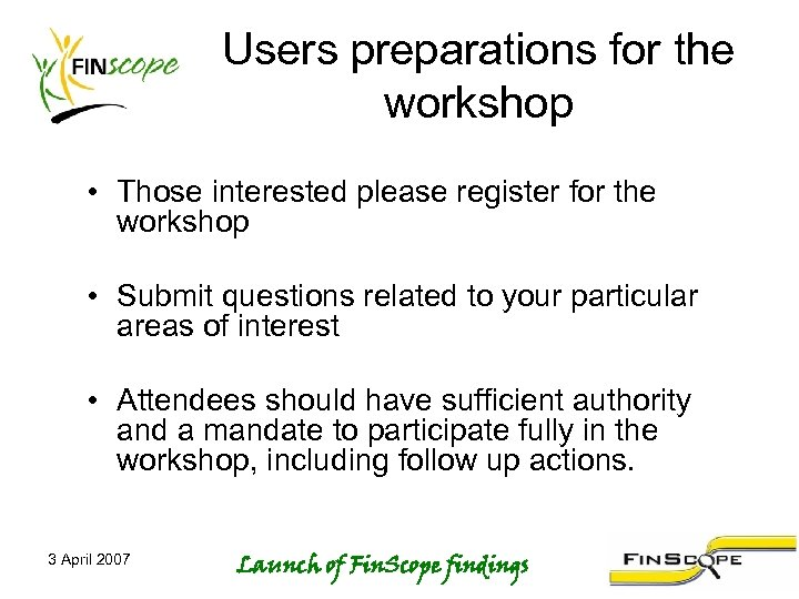 Users preparations for the workshop • Those interested please register for the workshop •