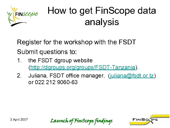 How to get Fin. Scope data analysis Register for the workshop with the FSDT