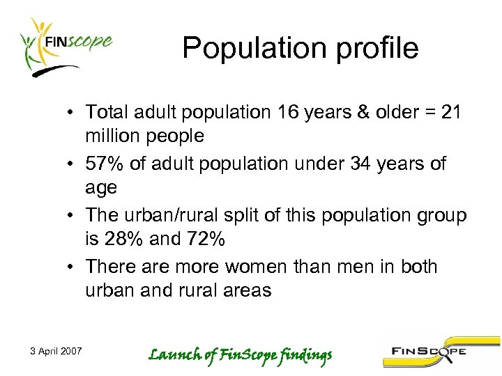 Population profile • Total adult population 16 years & older = 21 million people