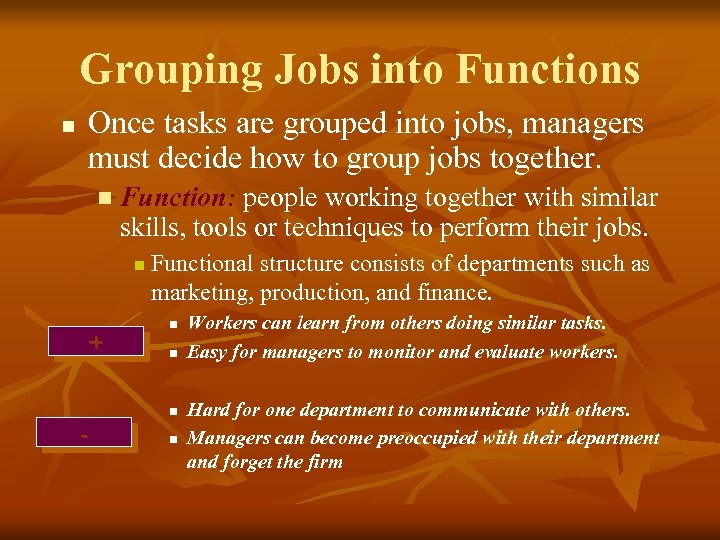 Grouping Jobs into Functions n Once tasks are grouped into jobs, managers must decide