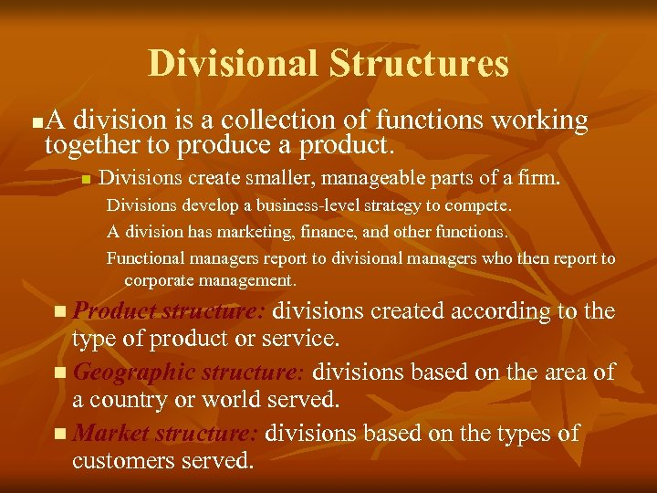 Divisional Structures A division is a collection of functions working together to produce a