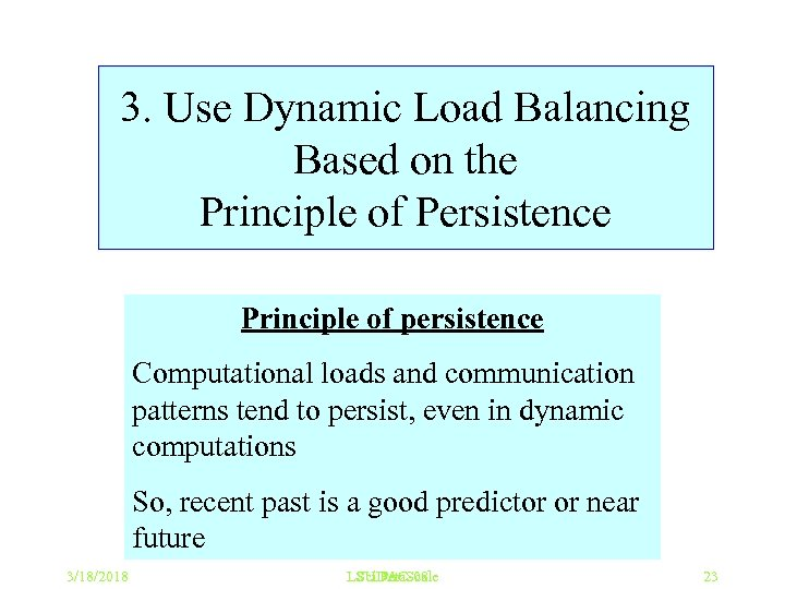 3. Use Dynamic Load Balancing Based on the Principle of Persistence Principle of persistence