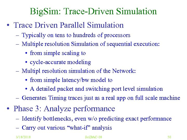 Big. Sim: Trace-Driven Simulation • Trace Driven Parallel Simulation – Typically on tens to