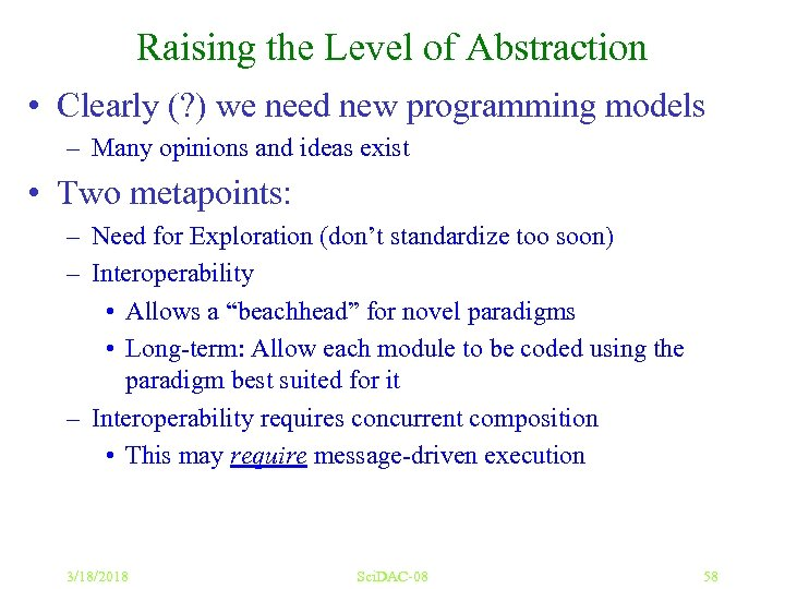Raising the Level of Abstraction • Clearly (? ) we need new programming models