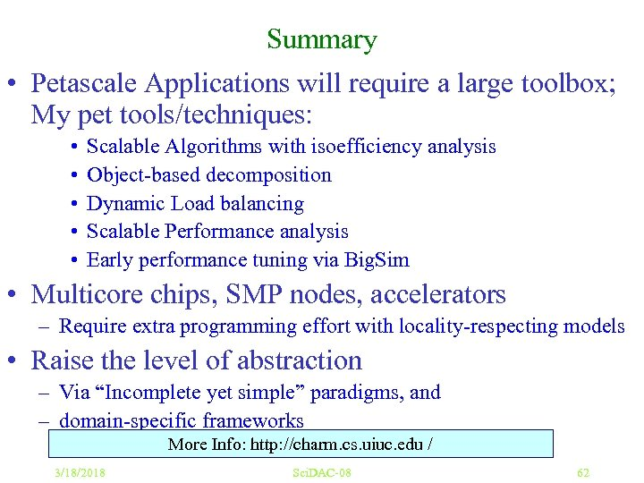 Summary • Petascale Applications will require a large toolbox; My pet tools/techniques: • •