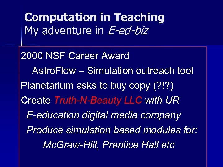 Computation in Teaching My adventure in E-ed-biz 2000 NSF Career Award Astro. Flow –