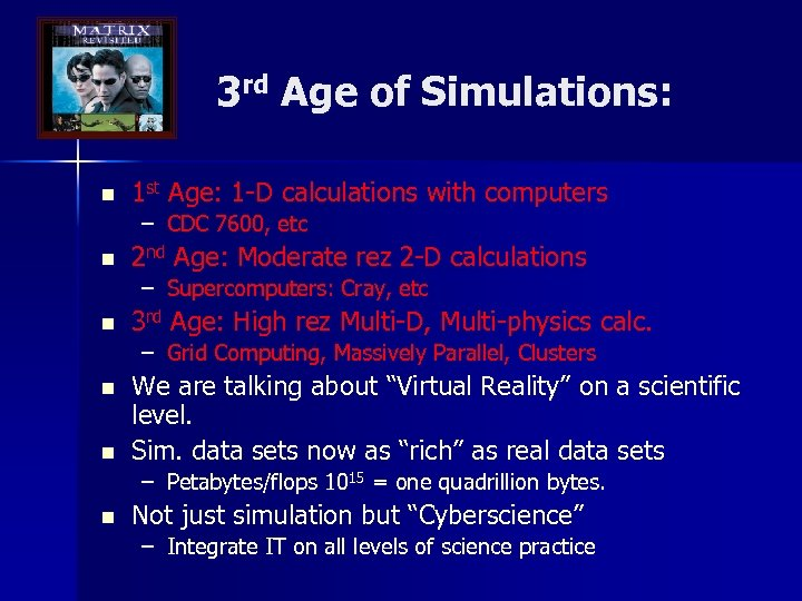 3 rd Age of Simulations: n 1 st Age: 1 -D calculations with computers