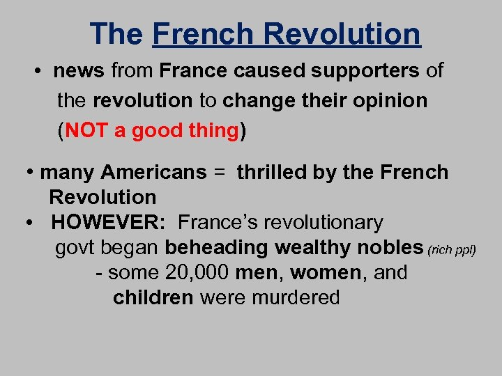 The French Revolution • news from France caused supporters of the revolution to change