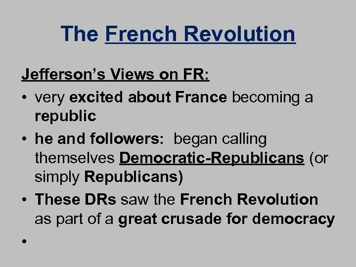 The French Revolution Jefferson's Views on FR: • very excited about France becoming a