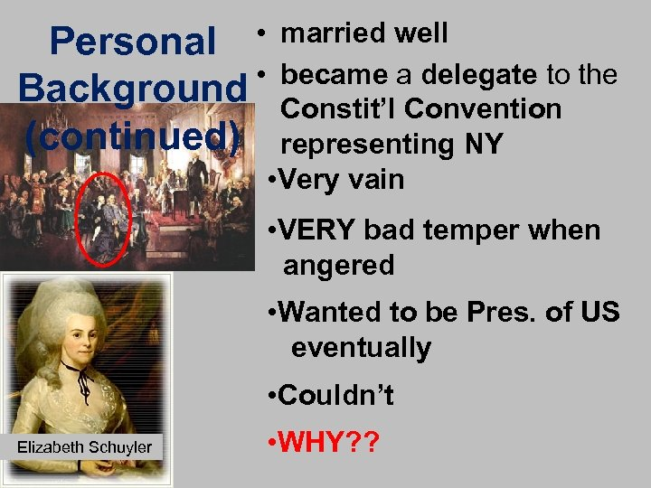Personal • • Background (continued) married well became a delegate to the Constit'l Convention