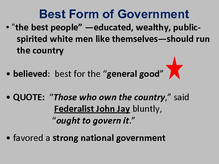 """Best Form of Government • """"the best people"""" —educated, wealthy, publicspirited white men like"""