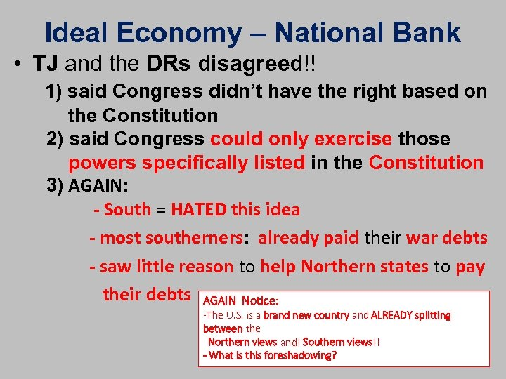 Ideal Economy – National Bank • TJ and the DRs disagreed!! 1) said Congress