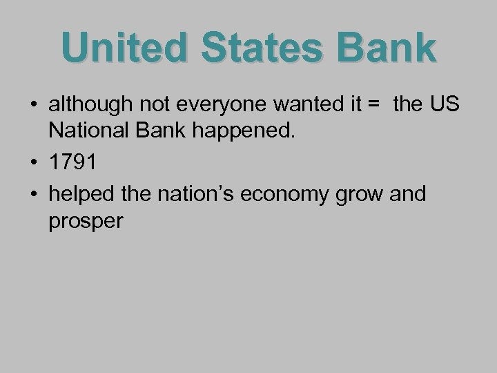 United States Bank • although not everyone wanted it = the US National Bank