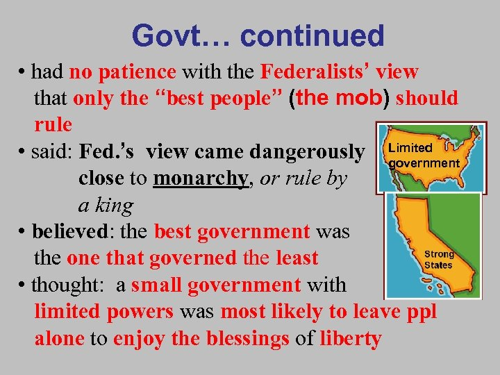 """Govt… continued • had no patience with the Federalists' view that only the """"best"""