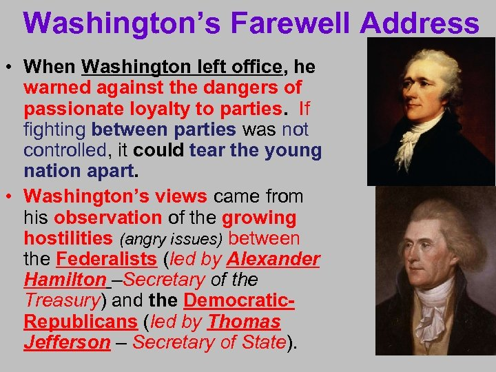 Washington's Farewell Address • When Washington left office, he warned against the dangers of