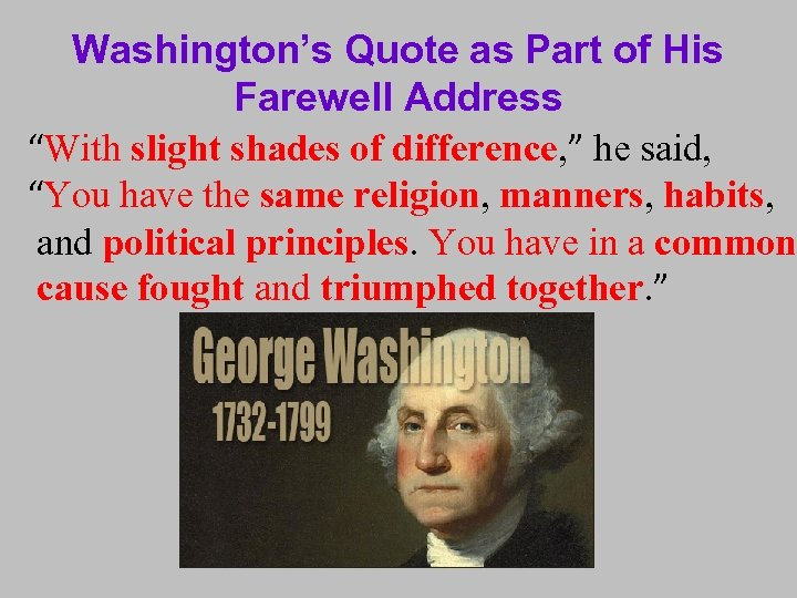 """Washington's Quote as Part of His Farewell Address """"With slight shades of difference, """""""