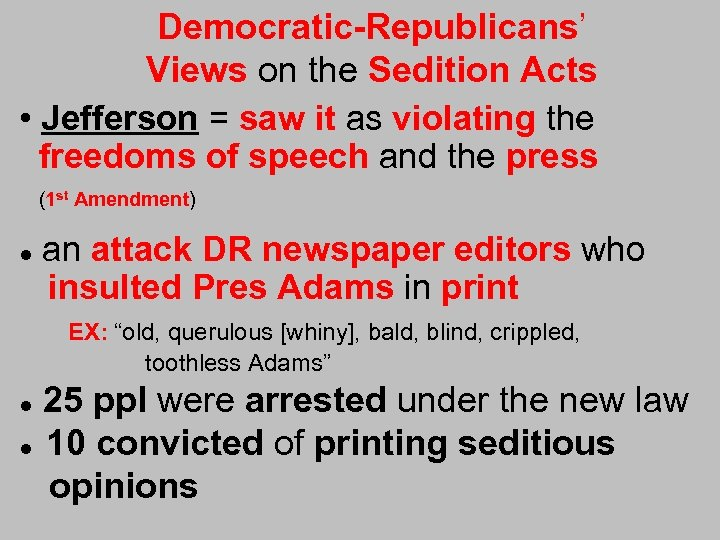 Democratic-Republicans' Views on the Sedition Acts • Jefferson = saw it as violating the
