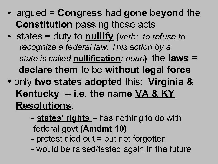 • argued = Congress had gone beyond the Constitution passing these acts •