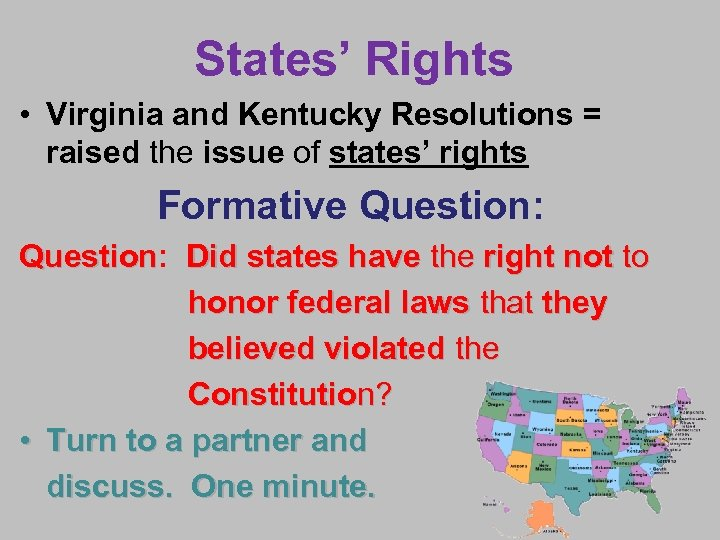 States' Rights • Virginia and Kentucky Resolutions = raised the issue of states' rights