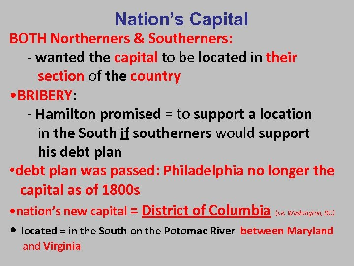 Nation's Capital BOTH Northerners & Southerners: - wanted the capital to be located in