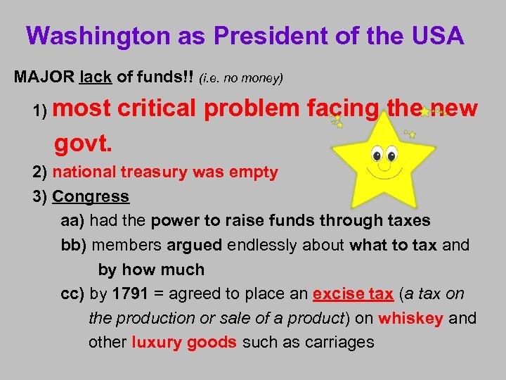 Washington as President of the USA MAJOR lack of funds!! (i. e. no money)