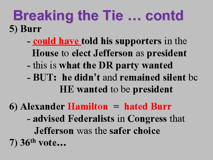 Breaking the Tie … contd 5) Burr - could have told his supporters in
