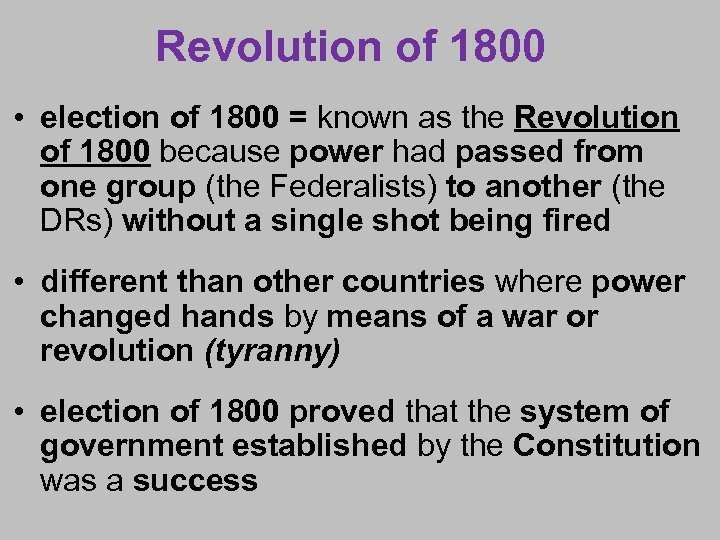 Revolution of 1800 • election of 1800 = known as the Revolution of 1800