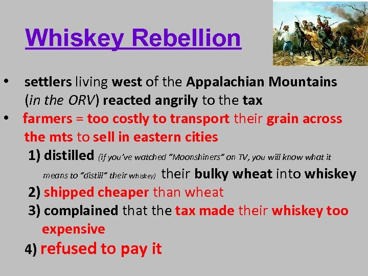 Whiskey Rebellion • settlers living west of the Appalachian Mountains (in the ORV) reacted